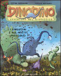 I Cinquedini e gli insetti preistorici. Dinodino. Avventure nel giurassico. Vol. 8