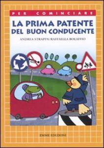 Libro La prima patente del buon conducente Andrea Strappa , Raffaella Bolaffio