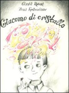 Capturtokyoedition.it Giacomo di cristallo. Ediz. illustrata Image