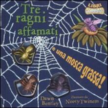 Tre ragni affamati e una mosca grassa! Libri gommosi. Con gadget.pdf