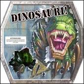 Dinosauri! Con gadget