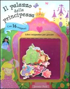 Libro Il palazzo della principessa. Con magneti Jennie Poh