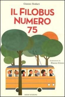 Il filobus numero 75. Ediz. illustrata - Gianni Rodari,Blanca Gómez - copertina