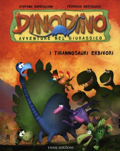 I tirannosauri erbivori. Dinodino. Avventure nel giurassico. Vol. 12