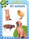 Piccoli passi. Gli animali. 12/18 mesi. Ediz. illustrata