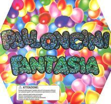 Winniearcher.com Palloncini fantasia. Ediz. illustrata. Con gadget Image