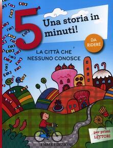 Fondazionesergioperlamusica.it La città che nessuno conosce. Una storia in 5 minuti! Ediz. illustrata Image