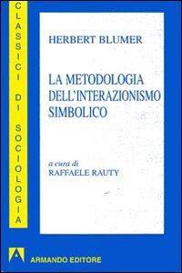 La metodologia dell'interazionismo simbolico