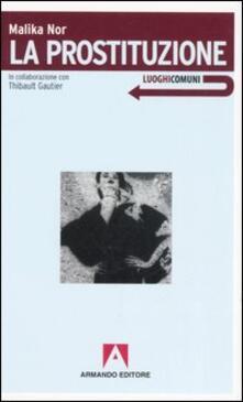 La prostituzione - Malika Nor,Thibault Gautier - copertina