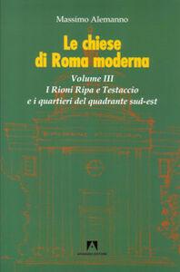 Le chiese di Roma moderna. Vol. 3