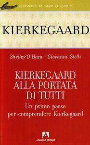 Kierkegaard alla portata di tutti. Un primo passo per comprendere Kierkegaard