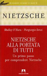 Nietzsche alla portata di tutti. Un primo passo per comprendere Nietzsche