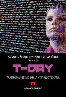 T-day. Transumanesimo della vita quotidiana - copertina