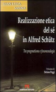 Realizzazione etica del sé in Alfred Schütz. Tra pragmatismo e fenomenologia