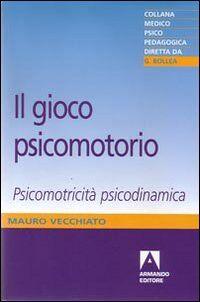 Il gioco psicomotorio. Psicomotricità psicodinamica