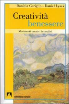 Creatività benessere. Movimenti creativi in analisi - Daniela Gariglio,Daniel Lysek - copertina