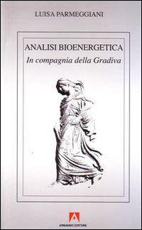 Analisi bioenergetica. In compagnia della Gradiva