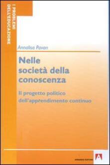 Nelle società della conoscenza. Il progetto politico dell'apprendimento continuo - Annalisa Pavan - copertina