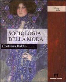 Sociologia della moda - Costanza Baldini - copertina