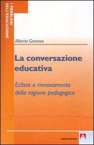 La conversazione educativa. Eclisse o rinnovamento della ragione pedagogica