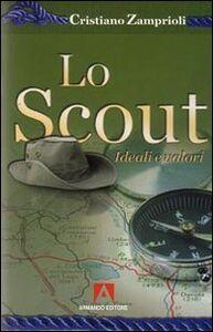 Lo scout. Ideali e valori