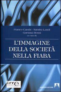 Libro L' immagine della società nella fiaba Franco Cambi , Sandra Landi , Gaetana Rossi