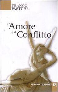 Libro L' amore e il conflitto Franco Pastore