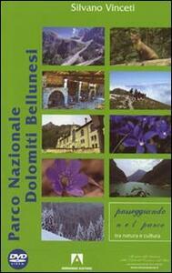 Parco Nazionale delle Dolomiti Bellunesi. Con DVD