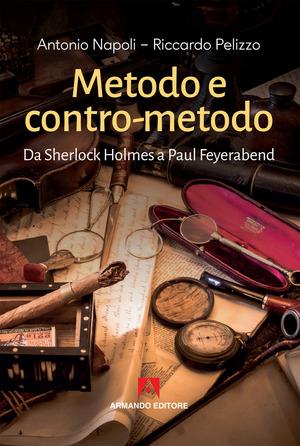 Metodo e contro-metodo. Da Sherlock Holmes a Paul Feyerabend