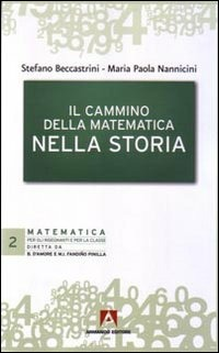 Il Il cammino della matematica nella storia - Nannicini M. Paola Beccastrini Stefano - wuz.it