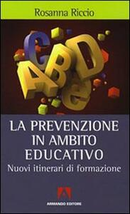 La prevenzione in ambito educativo. Nuovi itinerari di formazione