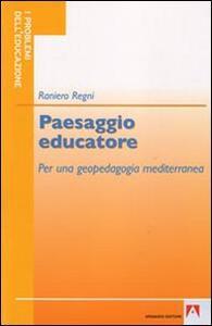 Paesaggio educatore. Per una geopedagogia mediterranea
