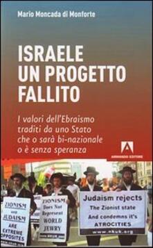 Israele: un progetto fallito - Mario Moncada di Monforte - copertina