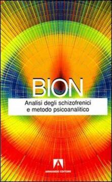 Analisi degli schizofrenici e metodo psicoanalitico - Wilfred R. Bion - copertina