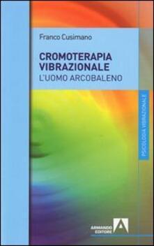 La cromoterapia vibrazionale. Luomo arcobaleno.pdf