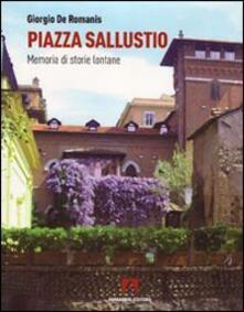 Piazza Sallustio. Memoria di storie lontane