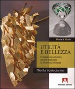 Utilità e bellezza. Formazione artistica ed arti applicate in Gottfried Semper