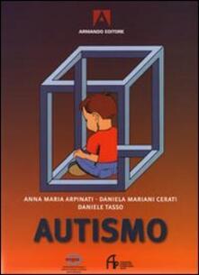 Autismo - Anna Maria Arpinati,Daniela Mariani Cerati,Daniele Tasso - copertina