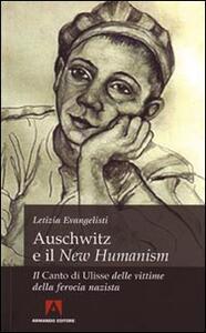 Auschwitz e il «New Humanism». Il «Canto di Ulisse» delle vittime della ferocia nazista