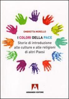 Camfeed.it I colori della pace. Storie di introduzione alle culture e alle religioni di altri paesi Image