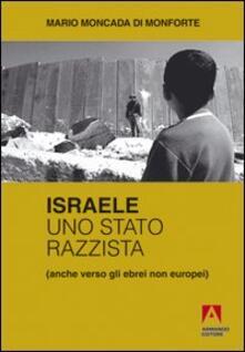Israele uno Stato razzista - Mario Moncada di Monforte - copertina
