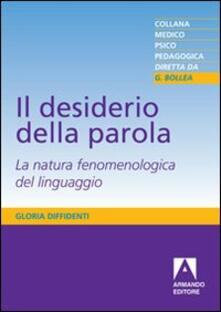 Voluntariadobaleares2014.es Il desiderio della parola. La natura fenomenologica del linguaggio Image