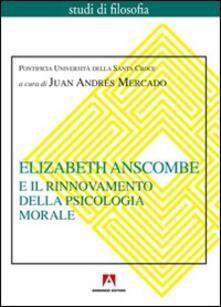 Elizabeth Anscombe e il rinnovamento della psicologia morale.pdf