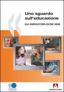 Uno sguardo sull'educazione. Gli indicatori OCSE 2009