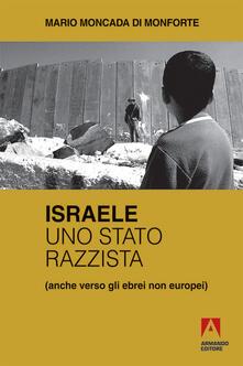 Israele uno Stato razzista - Mario Moncada di Monforte - ebook