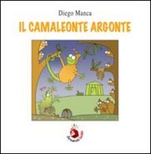 Il camaleonte Argonte - Diego Manca - copertina