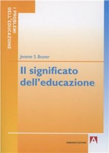 Libro Il significato dell'educazione Jerome S. Bruner