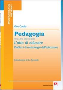 Pedagogia. Vol. 2: L'atto di educare.