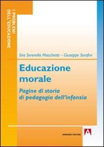 Educazione morale. Pagine di storia di pedagogia dell'infanzia