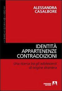 Identità, appartenenze, contraddizioni. Una ricerca tra gli adolescenti di origine straniera